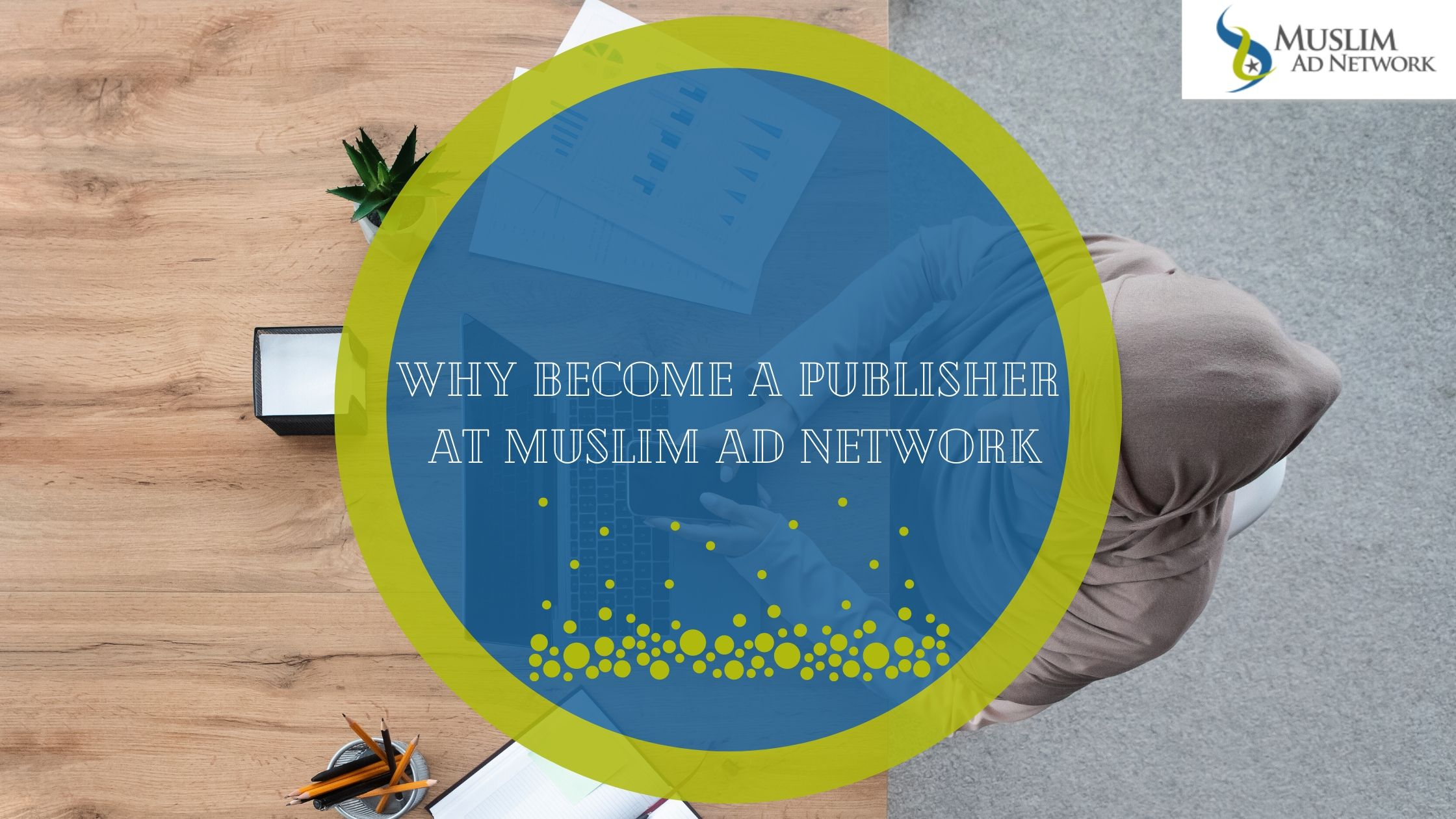 Become a publisher at Muslim Ad Network