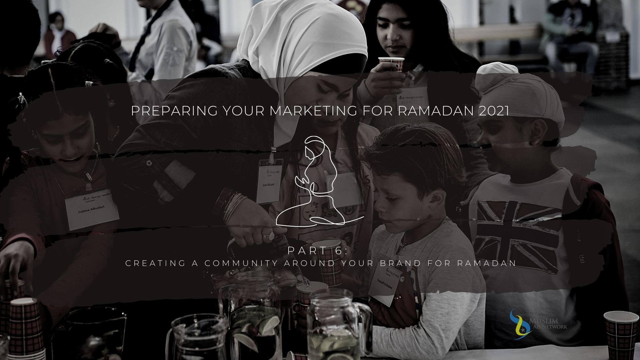 Marketing to Muslims in Ramadan